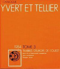 Catalogue Yvert et Tellier 1984 Tome III : Timbres d'Europe de l'Ouest - Yvert & Tellier - Livre