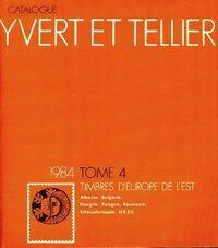 Catalogue Yvert et Tellier 1984 Tome IV : Timbres de l'Europe de l'est - Yvert & Tellier - Livre