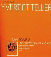 Catalogue Yvert et Tellier 1984 Tome II : Pays d'expression française - Yvert & Tellier - Livre