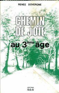 Chemin de joie au 3ème âge - Renée Dovergne - Livre