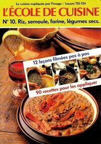 L'École de cuisine n°10 : Riz, semoule, farine, légumes secs - Tante Quenette - Livre