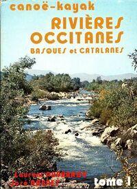 Rivières occitanes, basques et catalanes Tome I - José Arènes - Livre