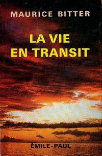 La vie en transit - Maurice Bitter - Livre