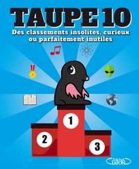 Taupe 10 des classements insolites curieux ou parfaitement inutiles - Collectif - Livre