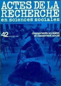 Actes de la recherches en sciences sociales n°42 : Classements scolaires - Collectif - Livre