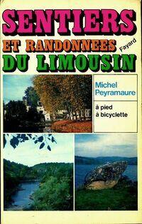 Sentiers et randonnées du Limousin - Michel Peyramaure - Livre