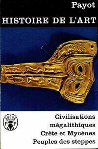 Civilisations mégalithiques - Crète et Mycènes - Peuples des steppes - X - Livre