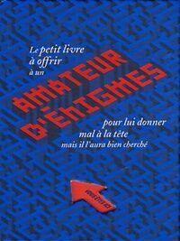 Petit livre à offrir à un amateur d'énigmes - Sébastien Onze - Livre