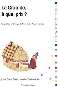 La gratuité à quel prix ? Circulation et échanges de biens culturels sur internet - Joëlle Farchy - Livre