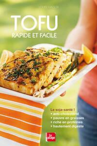 Tofu rapide et facile - Louise Hagler - Livre