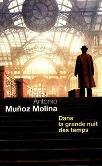 Dans la grande nuit des temps - Antonio Munoz Molina - Livre
