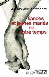 Fiancés et jeunes mariés de notre temps - Bernard Dr Lanos - Livre