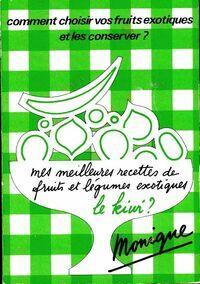 Mes meilleures recettes de fruits et légumes exotiques - Monique - Livre
