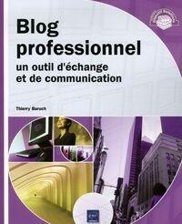 Blog professionnel : Un outil d'échange et de communication - Thierry Baruch - Livre