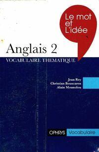 Le mot et l'idée anglais Tome II : Vocabulaire thématique - Jean Rey - Livre