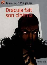Dracula fait son cinéma - Jean-Loup Craipeau - Livre