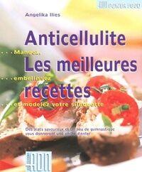 Anticellulite, les meilleures recettes - Angelika Ilies - Livre