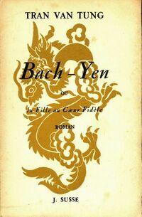 Bach-Yen ou la fille au coeur fidèle - Tung Tran Van - Livre