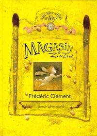 Magasin zinzin. Aux merveilles d'Alys - Frédéric Clément - Livre