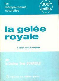La gelée royale - Yves Donadieu - Livre