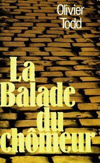 La balade du chômeur - Olivier Todd - Livre