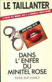 Paris sur vices Tome II : Dans l'enfer du minitel rose - Roger Le Taillanter - Livre