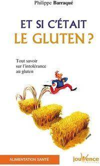 Et si c'était le gluten ? - Philippe Barraqué - Livre