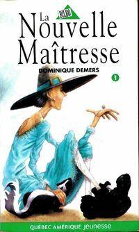 La nouvelle maîtresse - Dominique Demers - Livre