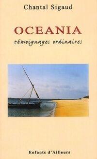 Oceania : Témoignages ordinaires - Chantal Sigaud - Livre