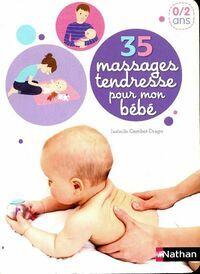 Bébé bonheur. 35 massages de bien-être pour mon bébé - Isabelle Gambet-Drago - Livre