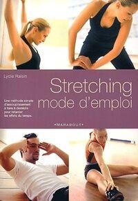 Stretching, mode d'emploi - Lydie Raisin - Livre