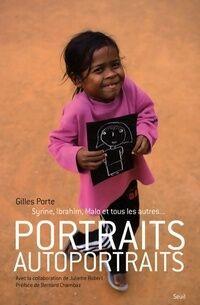 Portraits - autoportraits. Syrine ibrahim malo et tous les autres - Gilles Porte - Livre