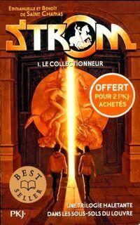 Strom Tome I : Le collectionneur - Benoît Saint Chamas - Livre