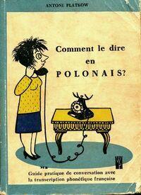 Comment le dire en polonais ? - Antoni Platkow - Livre