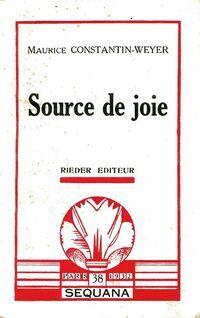 Source de joie - Maurice Constantin-Weyer - Livre