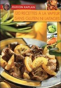 120 recettes à la vapeur sans gluten ni laitages - Marion Kaplan - Livre