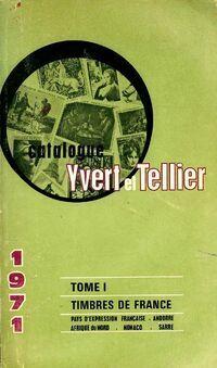 Catalogue Yvert & Tellier 1971 Tome I : Les timbres de France - Yvert & Tellier - Livre