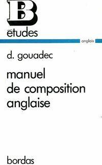 Manuel de composition anglaise - Daniel Gouadec - Livre