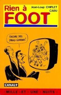 Rien à foot - Jean-Loup Cabu ; Chiflet - Livre