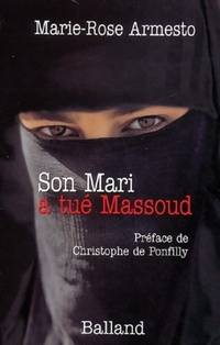 Son mari a tué Massoud - Marie-Rose Armesto - Livre