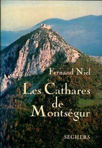 Les cathares de Montségur - Fernand Niel - Livre