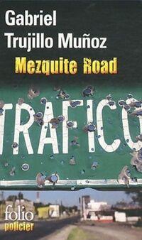 Mezquite road  - Gabriel Trujillo Muñoz - Livre