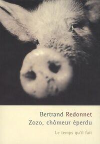 Zozo chômeur éperdu - Bertrand Redonnet - Livre