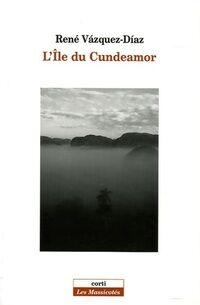 L'ile du Cundeamor - René Vazquez-Diaz - Livre