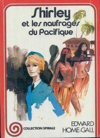 Shirley et les naufragés du Pacifique - Edward Home-Gall - Livre