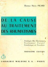 De la cause au traitement des rhumatismes - Henry Picard - Livre