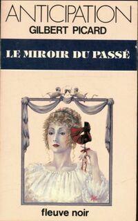 Le miroir du passé - Gilbert Picard - Livre