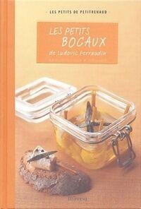 Les petits bocaux - Ludovic Perraudin - Livre