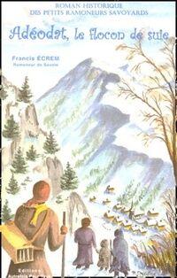 Adéodat, le flocon de suie - Francis Ecrem - Livre