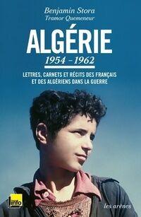 Algérie : 1954-1962 - lettres carnets et récits des français et des Algériens dans la guerre - text - Benjamin Stora - Livre